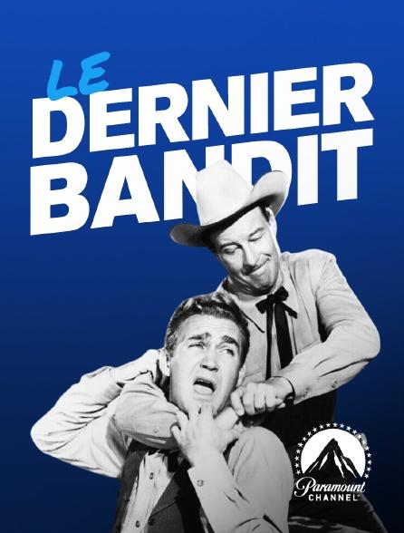 Paramount Channel - Le dernier bandit