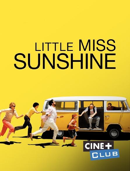 Ciné+ Club - Little Miss Sunshine