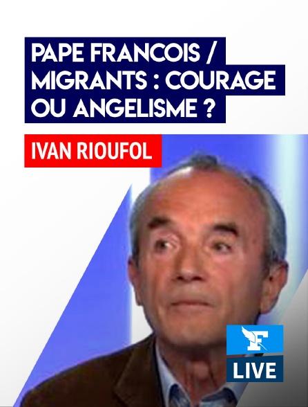 Figaro Live - Pape François / Migrants : courage ou angélisme?