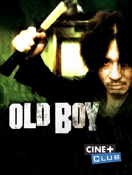 Ciné+ Club - Old Boy