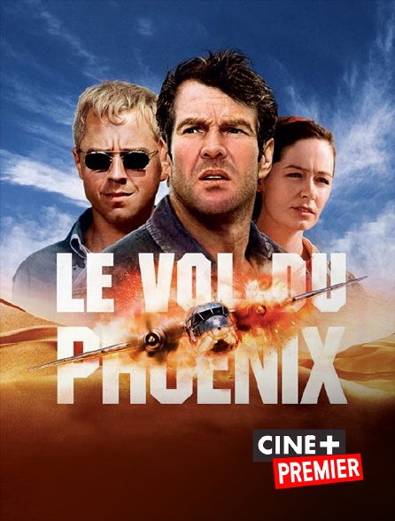 Ciné+ Premier - Le vol du Phoenix