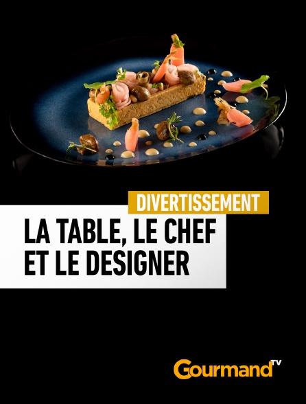 Gourmand TV - La table, le chef et le designer