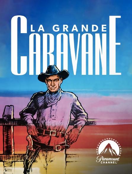 Paramount Channel - La grande caravane
