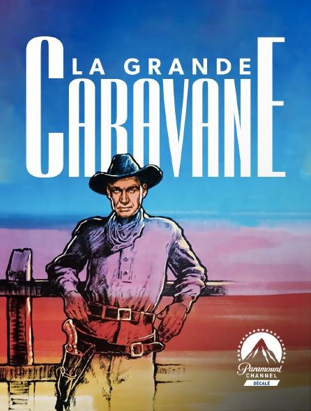 Paramount Channel Décalé - La grande caravane