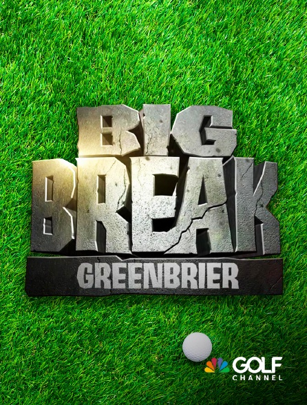 Golf Channel - Big Break Greenbrier