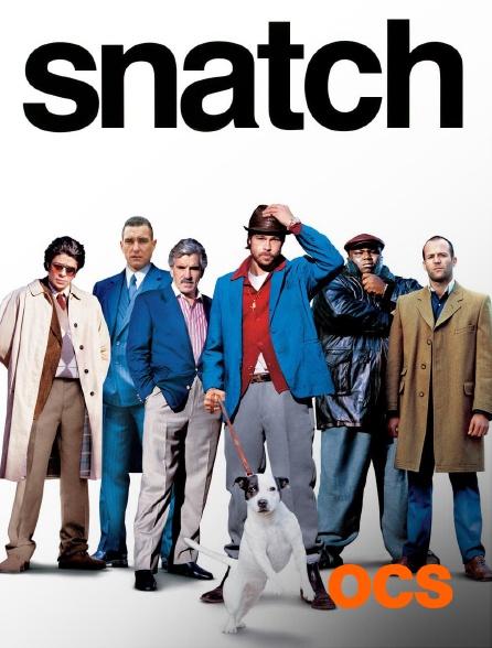 OCS - Snatch, tu braques ou tu raques