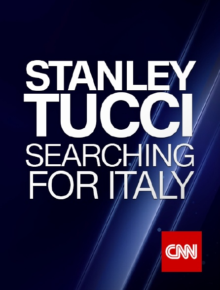 CNN - Stanley Tucci: Searching for Italy