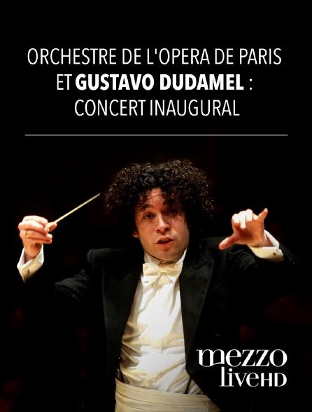 Mezzo Live HD - Orchestre de l'Opéra de Paris et Gustavo Dudamel : Concert inaugural