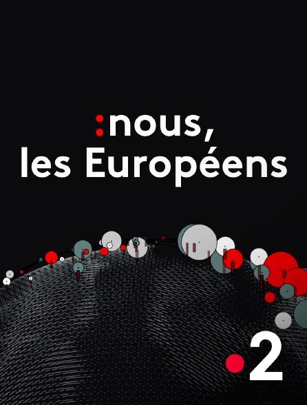France 2 - Nous, les Européens