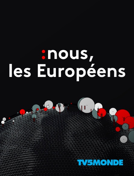 TV5MONDE - Nous, les Européens