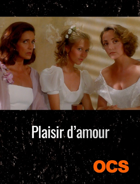 OCS - Plaisir d'amour
