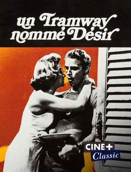Ciné+ Classic - Un tramway nommé Désir