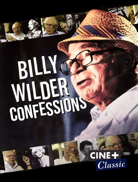 Ciné+ Classic - Billy Wilder : Confessions