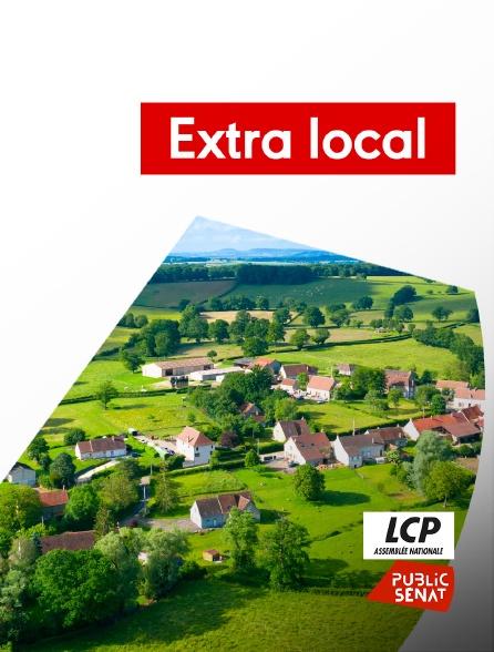 LCP Public Sénat - Extra local