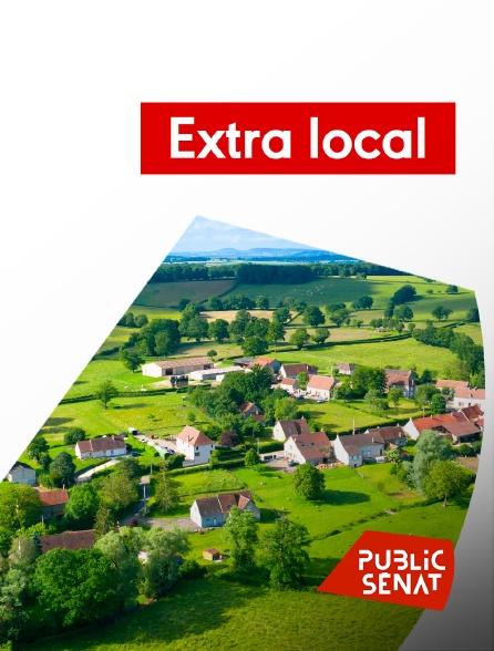 Public Sénat - Extra local