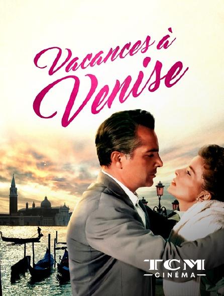 TCM Cinéma - Vacances à Venise