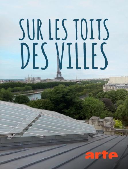 Arte - Sur les toits des villes