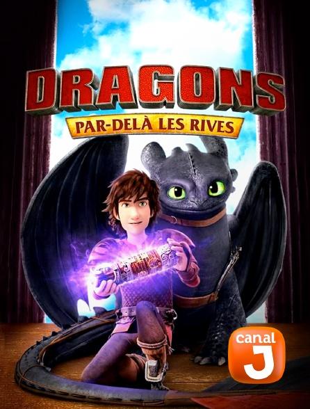 Canal J - Dragons : par-delà les rives