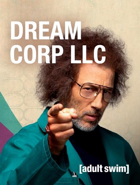Adult Swim - Dream Corp LLC