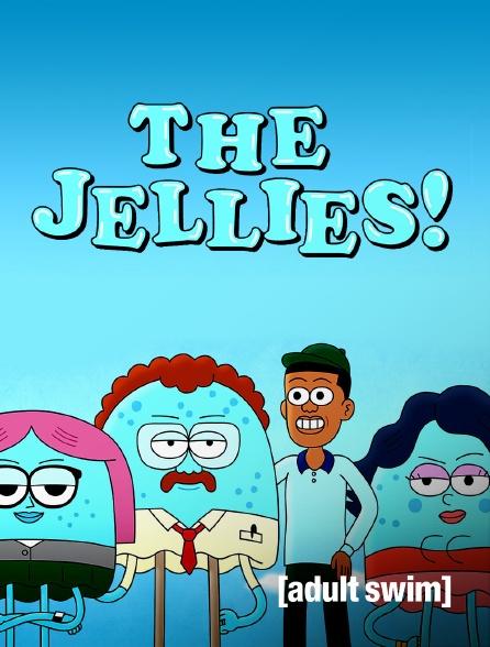 Adult Swim - The Jellies !