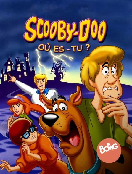 Boing - Scooby-Doo où es-tu?