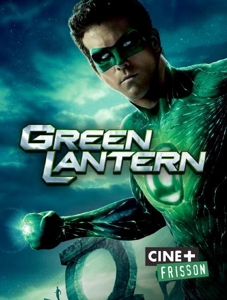 Ciné+ Frisson - Green Lantern