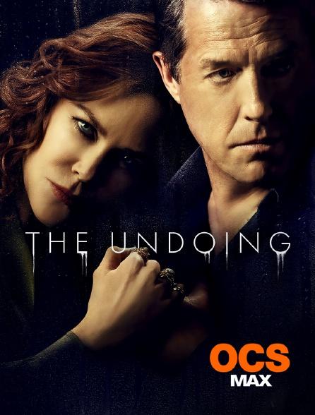 OCS Max - The Undoing