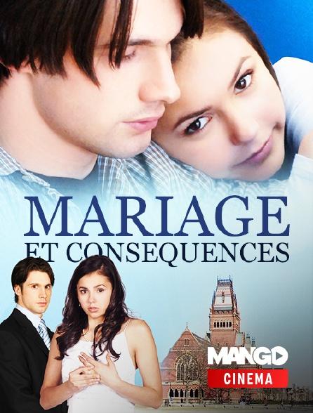 MANGO Cinéma - Mariage et Conséquences