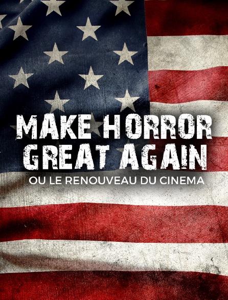 Make Horror Great Again ! ou le renouveau du cinéma d'horreur US