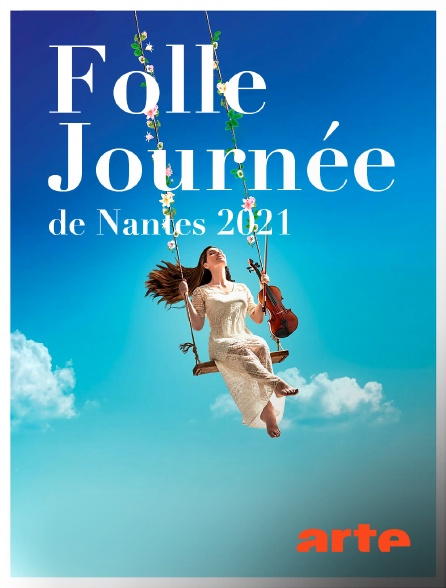 Arte - Folle Journée de Nantes 2021