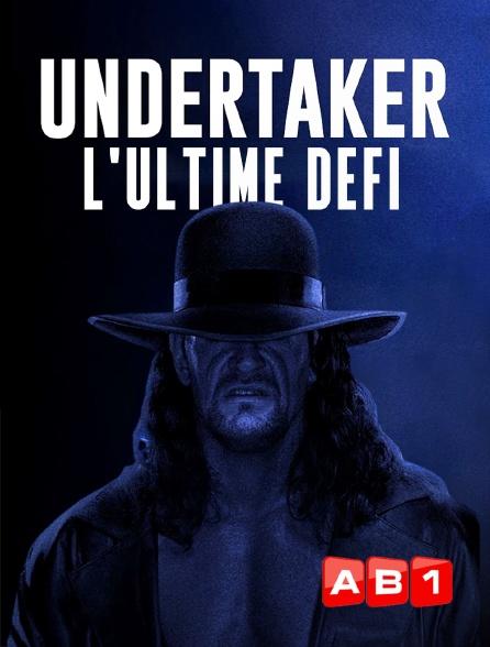 AB 1 - Undertaker, l'Ultime Défi