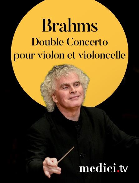 Medici - Brahms, Double Concerto pour violon et violoncelle - Sir Simon Rattle, Berliner Philharmoniker