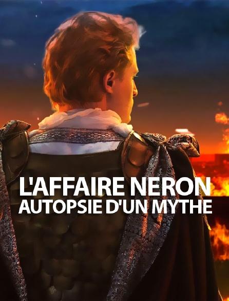 L'affaire Néron, autopsie d'un mythe