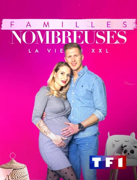 TF1 - Familles nombreuses : la vie en XXL