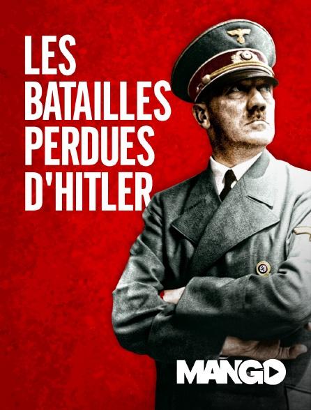 Mango - Les batailles perdues d'Hitler