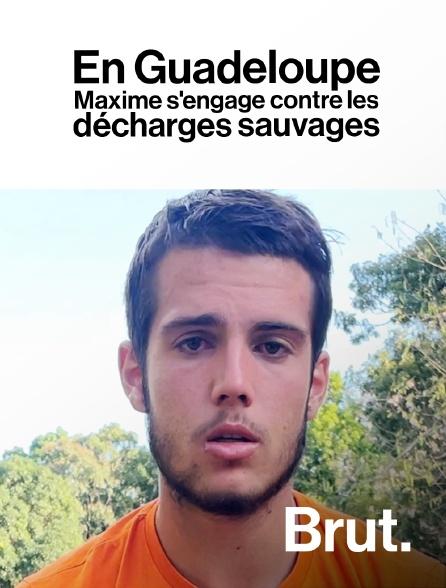 Brut - En Guadeloupe, Maxime s'engage contre les décharges sauvages.