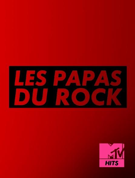 MTV Hits - Les papas du rock