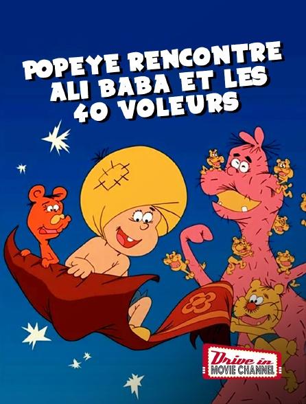 Drive-in Movie Channel - Popeye rencontre Ali Baba et les 40 voleurs