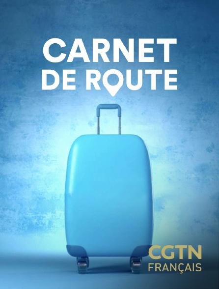 CGTN FR - Carnet de route