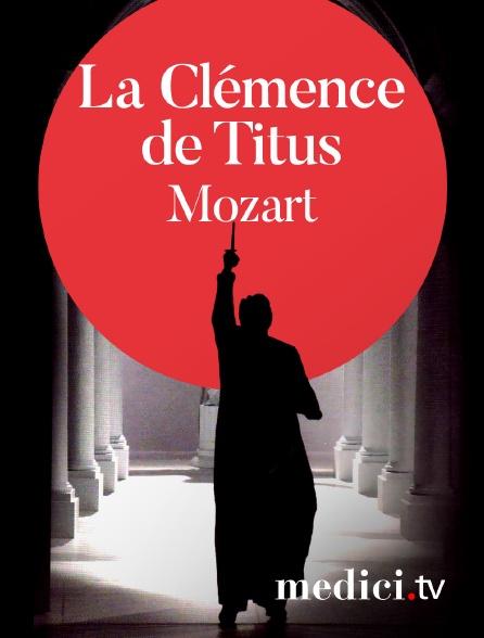 Medici - Mozart, La Clémence de Titus - Sylvain Cambreling, Ursel Hermann - Susan Graham, Christoph Prégardien - Opéra national de Paris