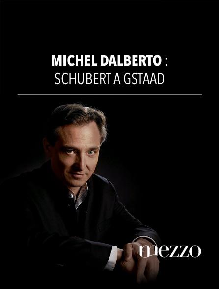 Mezzo - Michel Dalberto : Schubert à Gstaad