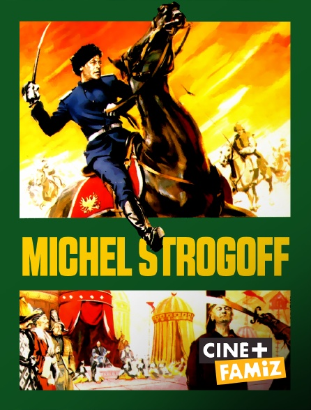 Ciné+ Famiz - Michel Strogoff