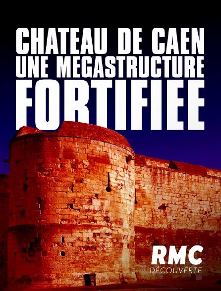 RMC Découverte - Château de Caen : une mégastructure fortifiée