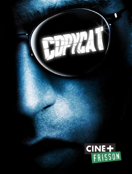Ciné+ Frisson - Copycat
