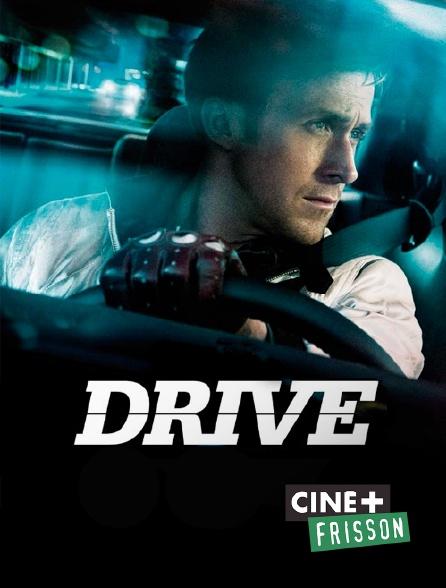 Ciné+ Frisson - Drive