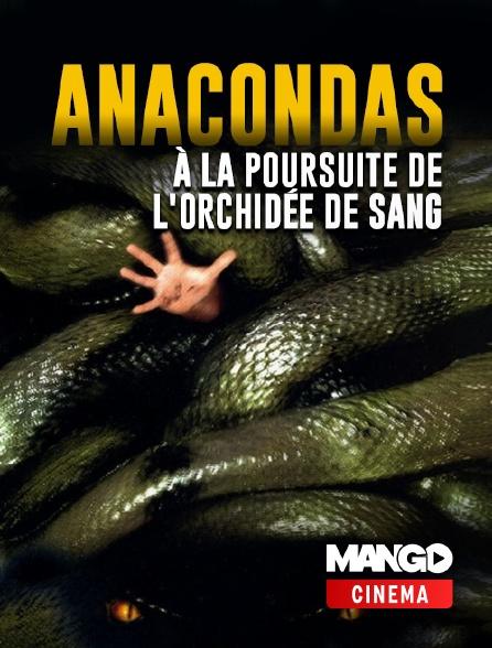 MANGO Cinéma - Anacondas : à la poursuite de l'orchidée de sang