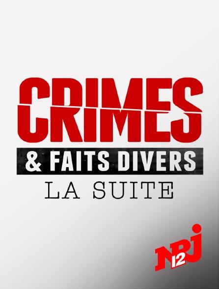 NRJ 12 - Crimes et faits divers : la suite