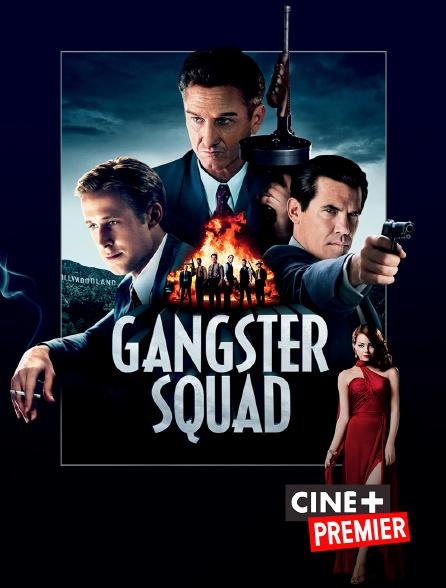 Ciné+ Premier - Gangster Squad