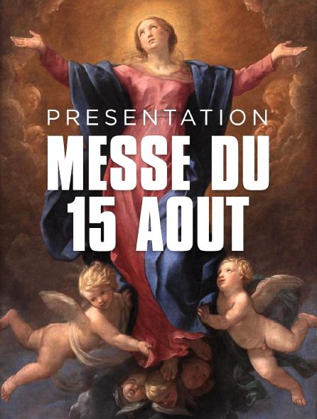 Messe du 15 août : présentation