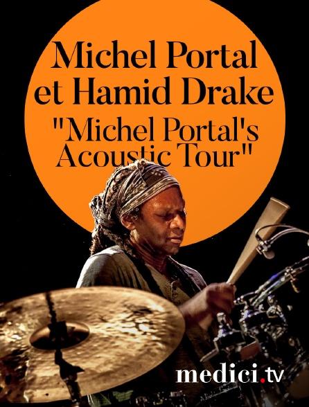 """Medici - Michel Portal et Hamid Drake dans """"Michel Portal's Acoustic Tour"""""""